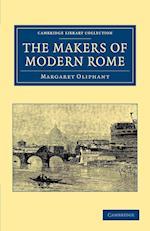 The Makers of Modern Rome af Margaret Oliphant