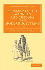 An Account of the Manners and Customs of the Modern Egyptians af Edward William Lane