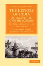 The History of India, as Told by Its Own Historians 8 Volume Set af Henry Miers Elliot