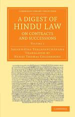 A Digest of Hindu Law, on Contracts and Successions (Cambridge Library Collection Perspectives from the Royal Asiatic Society)