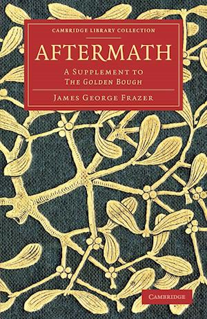 Aftermath: A Supplement to the Golden Bough