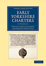 Early Yorkshire Charters 12 Volume Set in 13 Pieces