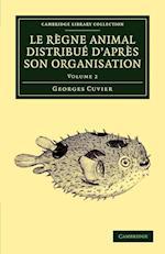Le Regne Animal Distribue D'Apres Son Organisation af Georges Cuvier