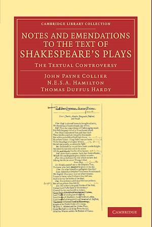 Notes and Emendations to the Text of Shakespeare's Plays: The Textual Controversy