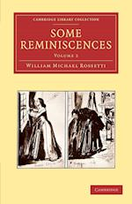 Some Reminiscences af William Michael Rossetti