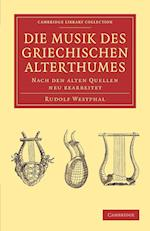 Die musik des griechischen alterthumes