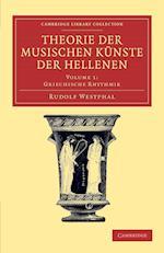 Theorie der Musischen Kunste der Hellenen: Volume 1, Griechische Rhythmik af Rudolf Westphal