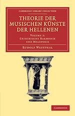 Theorie der Musischen Kunste der Hellenen: Volume 2, Griechische Harmonik und Melopoeie