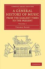 A General History of Music, from the Earliest Times to the Present: Volume 1 af Thomas Busby