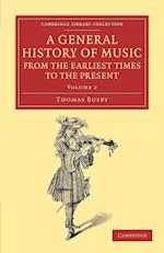 A General History of Music, from the Earliest Times to the Present: Volume 2 af Thomas Busby