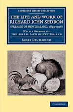 The Life and Work of Richard John Seddon (Premier of New Zealand, 1893-1906) af James Drummond