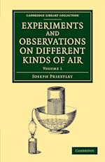 Experiments and Observations on Different Kinds of Air af Joseph Priestley