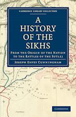 A History of the Sikhs (Cambridge Library Collection - History)