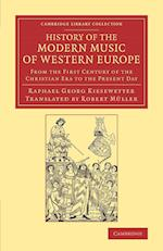 History of the Modern Music of Western Europe af Raphael Georg Kiesewetter