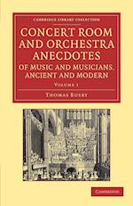 Concert Room and Orchestra Anecdotes of Music and Musicians, Ancient and Modern af Thomas Busby