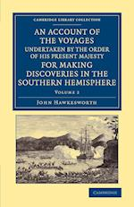 An Account of the Voyages Undertaken by the Order of His Present Majesty for Making Discoveries in the Southern Hemisphere: Volume 2 af John Hawkesworth