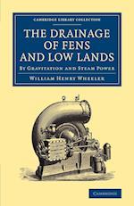 The Drainage of Fens and Low Lands af William Henry Wheeler