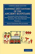 Manners and Customs of the Ancient Egyptians: Volume 2 af John Gardner Wilkinson