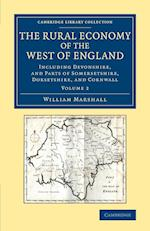The Rural Economy of the West of England: Volume 2 af William Marshall