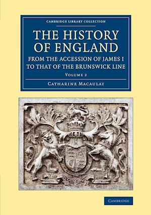 The History of England from the Accession of James I to that of the Brunswick Line: Volume 2