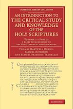 An Introduction to the Critical Study and Knowledge of the Holy Scriptures: Volume 2, a Brief Introduction to the Old Testament and Apocrypha, Part 2 af Thomas Hartwell Horne
