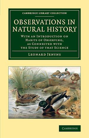 Observations in Natural History: With an Introduction on Habits of Observing, as Connected with the Study of That Science