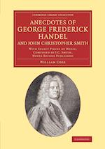 Anecdotes of George Frederick Handel, and John Christopher Smith af William Coxe