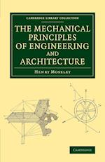The Mechanical Principles of Engineering and Architecture af Henry Moseley