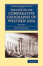 Treatise on the Comparative Geography of Western Asia af James Rennell