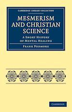 Mesmerism and Christian Science af Frank Podmore