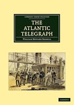 The Atlantic Telegraph af William Howard Russell