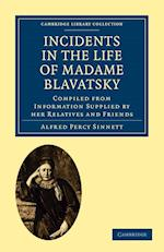 Incidents in the Life of Madame Blavatsky af Alfred Percy Sinnett