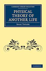 Physical Theory of Another Life af Isaac Taylor