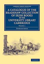 A Catalogue of the Bradshaw Collection of Irish Books in the University Library Cambridge af Charles Sayle