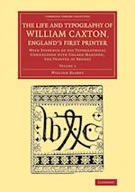 The Life and Typography of William Caxton, England's First Printer af William Blades
