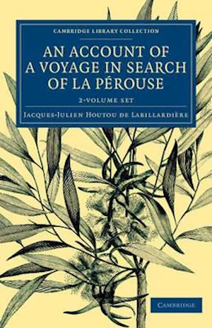 An Account of a Voyage in Search of La Perouse 3 Volume Set: Undertaken by Order of the Constituent Assembly of France, and Performed in the Years 17