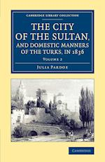 The City of the Sultan, and Domestic Manners of the Turks, in 1836 af Julia Pardoe