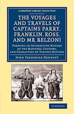 The Voyages and Travels of Captains Parry, Franklin, Ross, and Mr Belzoni af John Frederick Dennett