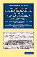 Account of the Russian Discoveries Between Asia and America af William Coxe