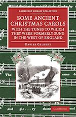 Some Ancient Christmas Carols, with the Tunes to Which They Were Formerly Sung in the West of England af Davies Gilbert
