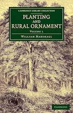 Planting and Rural Ornament: Volume 1 af William Marshall
