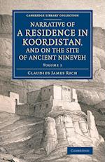 Narrative of a Residence in Koordistan, and on the Site of Ancient Nineveh af Claudius James Rich