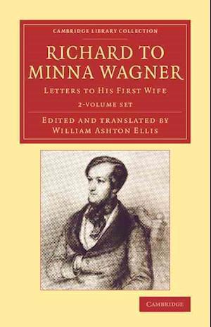 Richard to Minna Wagner 2 Volume Set