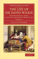 The Life of Sir David Wilkie af Allan Cunningham