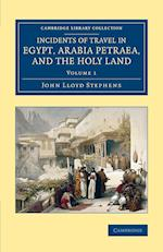 Incidents of Travel in Egypt, Arabia Petraea, and the Holy Land af John Lloyd Stephens