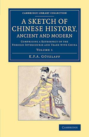 A Sketch of Chinese History, Ancient and Modern - Volume 1