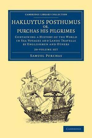 Hakluytus Posthumus or, Purchas his Pilgrimes 20 Volume Set