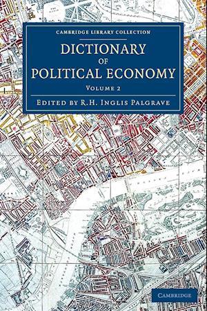 Dictionary of Political Economy - Volume 2