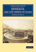 Ephesus, and the Temple of Diana af Edward Falkener