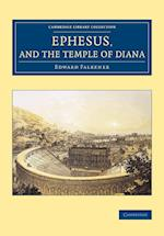 Ephesus, and the Temple of Diana